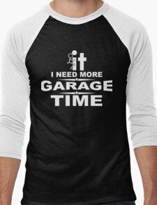 I need more garage time Men's Baseball ¾ T-Shirt