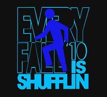 Fall 10 is Shufflin Unisex T-Shirt