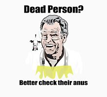 "Walter Bishop - ""Dead Person? Better check their anus"" Unisex T-Shirt"