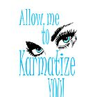 let me karmatize you IPHONE CASE by Dee-Karma-Arts