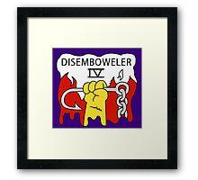 Disemboweler IV Framed Print