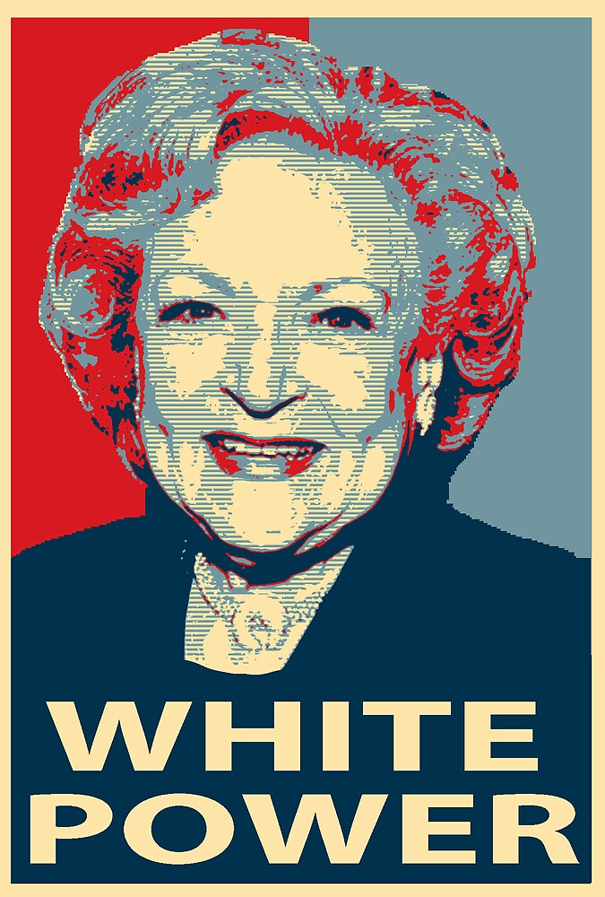 Betty White For President campaign poster change by arthurpearson