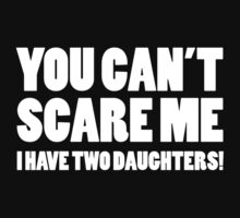 You Can't Scare Me by FunniestSayings