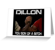 Dillon You Son Of A Bitch  Greeting Card