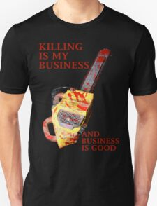 KILLING IS MY BUSINESS AND BUSINESS IS GOOD T-Shirt