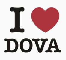 I Love DOVA by candacing