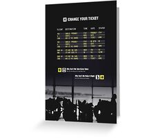 Change Your Ticket Greeting Card