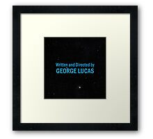 Written and Directed by George Lucas Framed Print