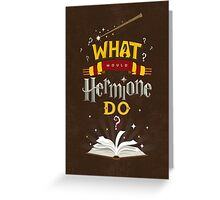 What Would Hermione Do? Greeting Card