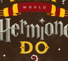What Would Hermione Do? Sticker