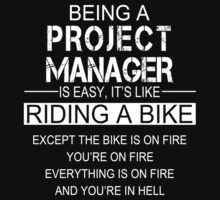 Being A Project Manager Is Easy It's Like Riding A Bike - Tshirts & Accessories by tshirts2015