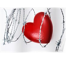 Heart shape surrounded with barbed wire Poster