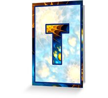 Fractal – Alphabet – T is for Thoughts Greeting Card