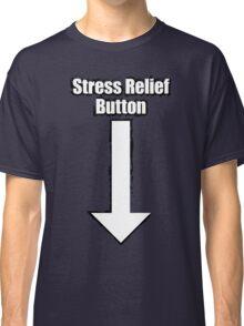 Stress Relief Button Classic T-Shirt