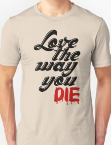 LOVE THE WAY YOU DIE H++ CLOTHING T-Shirt