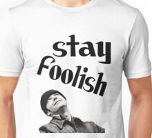 STAY FOOLISH H++ CLOTHING Unisex T-Shirt