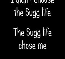 I Didn't Choose The Sugg Life, The Sugg Life Chose Me by FunCasesUK