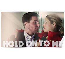OLICITY SEASON 1 | Oliver Queen and Felicity Smoak | Hold on to Me Poster