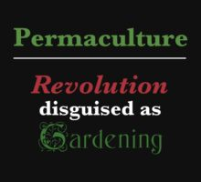 Permaculture: Revolution disguised as Gardening by Nwyvre