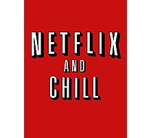 Netflix and Chill - Funny Photographic Print