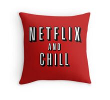 Netflix and Chill - Funny Throw Pillow