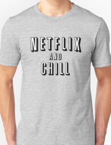 Netflix and Chill - Funny T-Shirt
