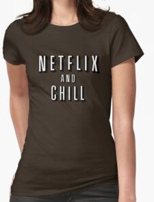 Netflix and Chill - Funny Womens Fitted T-Shirt