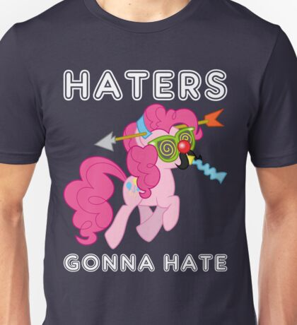 Pinkie Pie haters gonna hate with Text Unisex T-Shirt