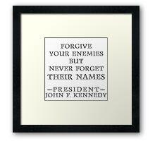 Forgive Your Enemies (Alt) Framed Print