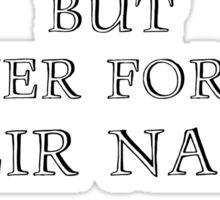 Forgive Your Enemies (Alt) Sticker