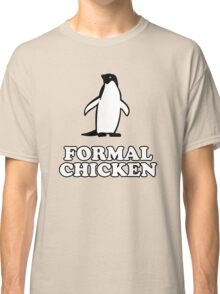 Penguin (Formal Chicken) Classic T-Shirt