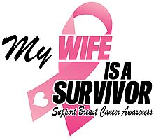 My Wife Is A Survivor Photographic Print