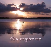 ~ You inspire me ~ by Donna Keevers Driver