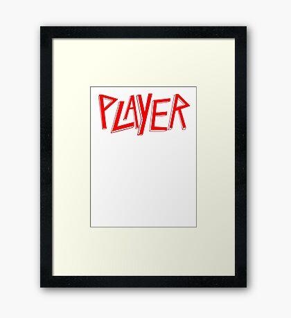 Player - Slayer Parody Framed Print