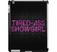 Neon Shop: At Least I Am A Showgirl! iPad Case/Skin