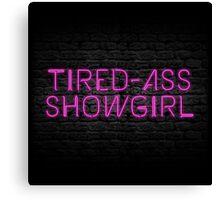 Neon Shop: At Least I Am A Showgirl! Canvas Print