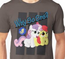 Sweetie Belle WHY SO SRS final. Unisex T-Shirt