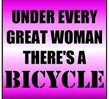 Under Every Great Woman There's A Bicycle by cmmei
