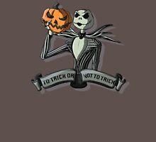 To Trick or Not To Trick Unisex T-Shirt