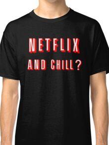 Netflix and Chill Black Classic T-Shirt