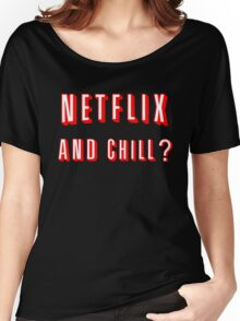 Netflix and Chill Black Women's Relaxed Fit T-Shirt