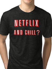 Netflix and Chill Black Tri-blend T-Shirt