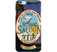 No Name Saloon iPhone Case/Skin