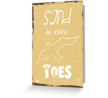 Sand in our toes summer quote Greeting Card