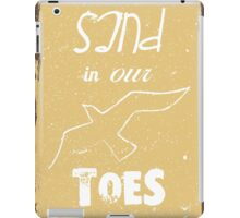 Sand in our toes summer quote iPad Case/Skin