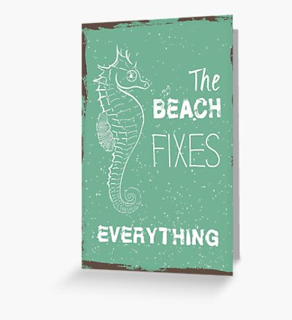 The beach fixes everything summer quote Greeting Card