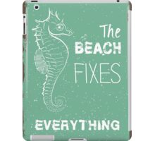 The beach fixes everything summer quote iPad Case/Skin