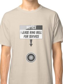 notice: please ring bell for service Classic T-Shirt