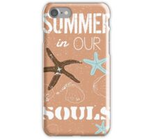 Summer in our souls quote iPhone Case/Skin