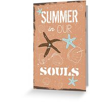 Summer in our souls quote Greeting Card